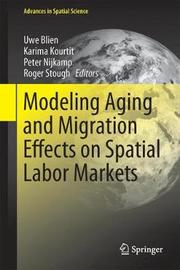 Modeling Aging and Migration Effects on Spatial Labor Markets