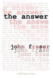 The Answer by John Fraser