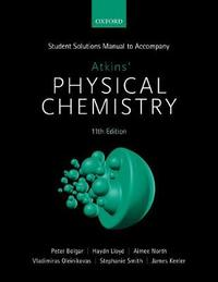 Student Solutions Manual to Accompany Atkins' Physical Chemistry 11th Edition by Peter Bolgar