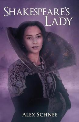 Shakespeare's Lady by Alex Schnee
