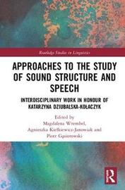Approaches to the Study of Sound Structure and Speech