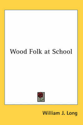 Wood Folk at School by William J Long image
