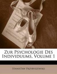 Zur Psychologie Des Individuums, Volume 1 by Stanis?aw Przybyszewski image