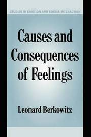 Causes and Consequences of Feelings by Leonard Berkowitz