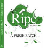 Ripe Recipes: A Fresh Batch by Angela Redfern