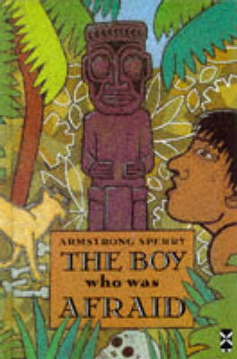 Boy Who Was Afraid by Armstrong Sperry