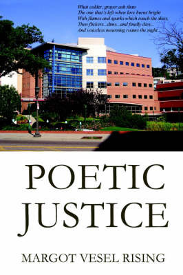 Poetic Justice by Margot Vesel Rising