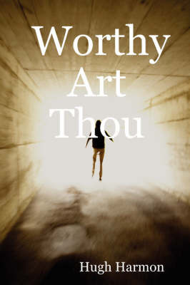 Worthy Art Thou by Hugh Harmon