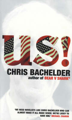 Us!: Songs and Stories by Chris Bachelder