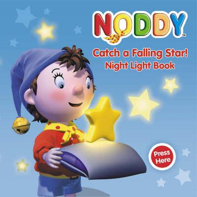 Noddy Catch a Falling Star: Night Light Book by Enid Blyton