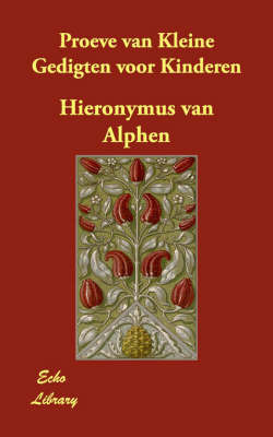 Proeve Van Kleine Gedigten Voor Kinderen by Hieronymus van Alphen