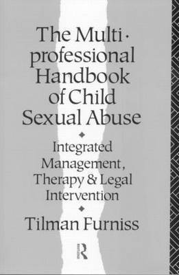 The Multiprofessional Handbook of Child Sexual Abuse by Tilman Furniss