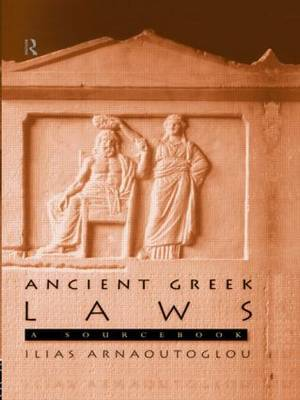 Ancient Greek Laws by Ilias Arnaoutoglou