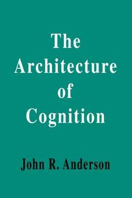 The Architecture of Cognition by John R Anderson image