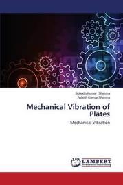 Mechanical Vibration of Plates by Sharma Subodh Kumar