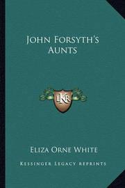 John Forsyth's Aunts by Eliza Orne White