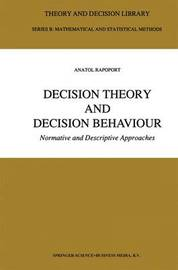 Decision Theory and Decision Behaviour by Anatol Rapoport
