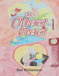 The Cleverest Everest by Baz Williamson