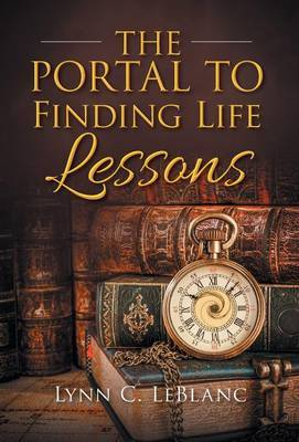 The Portal to Finding Life Lessons by Lynn C LeBlanc image