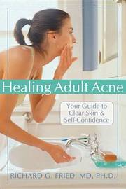 Healing Adult Acne by Richard Fried image