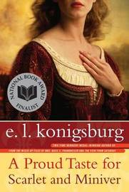 A Proud Taste for Scarlet and Miniver by E.L. Konigsburg image