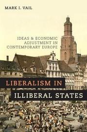 Liberalism in Illiberal States by Mark I. Vail