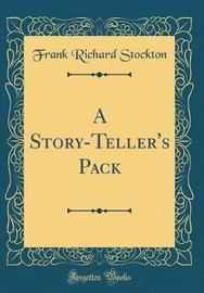A Story-Teller's Pack (Classic Reprint) by Frank Richard Stockton image