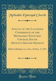 Annual of the Louisiana Conference of the Methodist Episcopal Church, South (Seventy-Second Session) by Methodist Episcopal Church