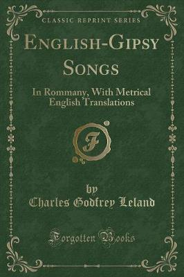 English-Gipsy Songs by Charles Godfrey Leland