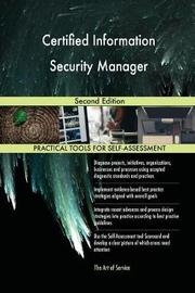 Certified Information Security Manager Second Edition by Gerardus Blokdyk