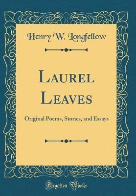 Laurel Leaves by Henry W Longfellow image