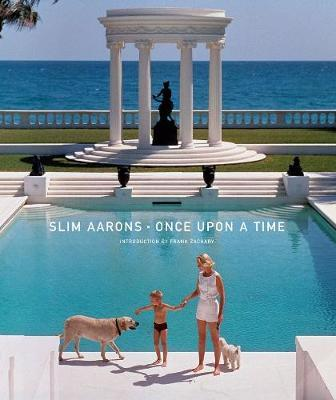 Slim Aarons: Once Upon a Time by Frank Zachary image