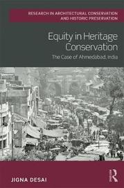 Equity in Heritage Conservation by Jigna Desai