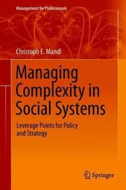 Managing Complexity in Social Systems by Christoph E. Mandl