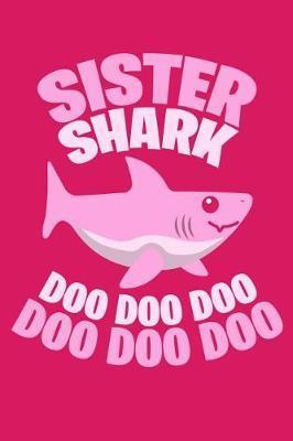 Sister Shark Doo Doo Doo by Kaiasworld Journal Princess Notebook
