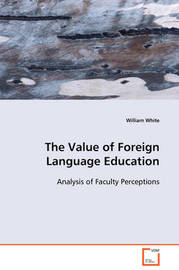 The Value of Foreign Language Education by William White