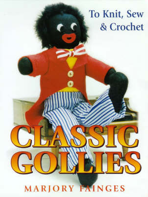Classic Gollies to Knit, Sew & Crochet by Marjory Fainges image