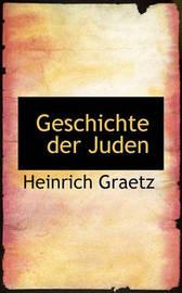 Geschichte Der Juden by Heinrich Graetz