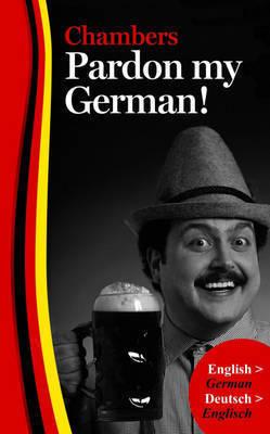Pardon My German!
