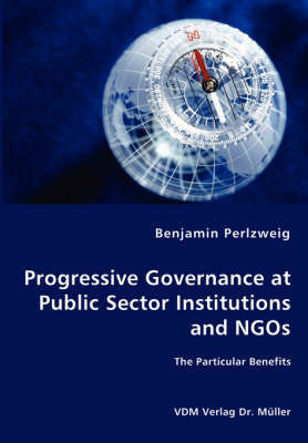 Progressive Governance at Public Sector Institutions and Ngos - The Particular Benefits by Benjamin Perlzweig