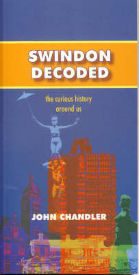 Swindon Decoded by John Chandler
