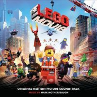 The Lego Movie Original Motion Picture Soundtrack by Mark Mothersbaugh
