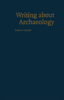 Writing about Archaeology by Graham Connah
