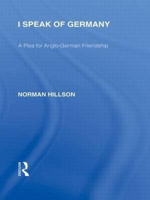 I Speak of Germany by Norman Hillson