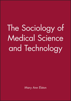 The Sociology of Medical Science and Technology image