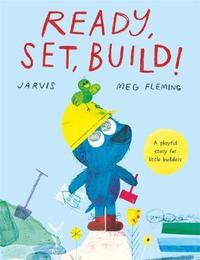 Ready, Set, Build! by Meg Fleming image