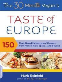 The 30-Minute Vegan's Taste of Europe by Mark Reinfeld