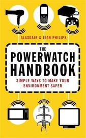 The Powerwatch Handbook by Alasdair Philips