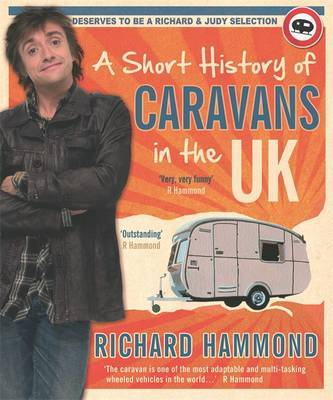 A Short History of Caravans in the UK by Richard Hammond