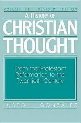 History of Christian Thought: v. 3 by Justo L Gonzalez